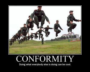 See! Conformity isn't that bad